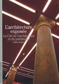 Simon Texier - L'architecture exposée - La Cité de l'architecture et du patrimoine.