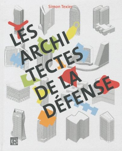 Simon Texier - Les architectes de la Défense.