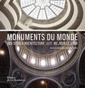 Simon Texier et Stéphanie Guilmeau-Shala - Monuments du monde - 365 sites d'architecture.