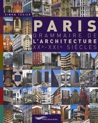 Simon Texier - Paris - Grammaire de l'architecture XXe-XXIe siècles.