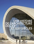 Simon Texier - Une histoire de l'architecture des XXe et XXIe siècles.