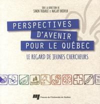 Simon Thibault et Magaly Brodeur - Perspectives d'avenir pour le Québec - Le regard de jeunes chercheurs.