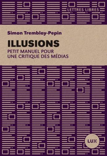 Illusions. Petit manuel critique des médias