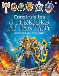 Simon Tudhope et Marc Maynard - Construis tes guerriers de fantasy avec des autocollants.