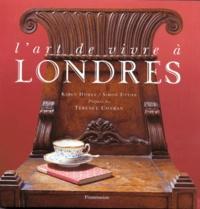 Simon Upton et Karen Howes - L'art de vivre à Londres.