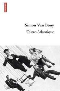 Simon Van Booy - Outre-atlantique.