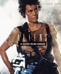 Aliens- La guerre selon Cameron - Simon Ward  