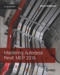 Simon Whitbread - Mastering Autodesk Revit MEP 2016.