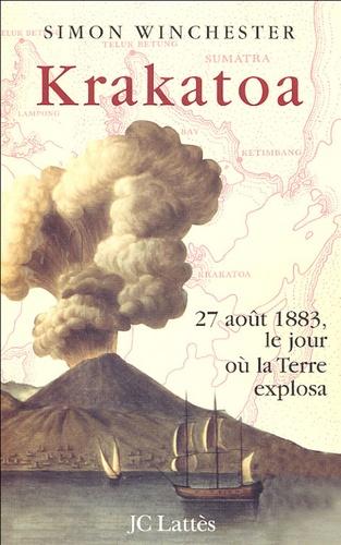 Simon Winchester - Krakatoa - 27 août 1883, le jour où la Terre explosa.
