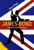 Simon Winder - James Bond - L'homme qui sauva l'Angleterre.