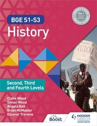 Simon Wood et Claire Wood - BGE S1-S3 History: Second, Third and Fourth Levels.