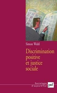 Simon Wuhl - Discrimination positive et justice sociale.