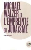 Simon Wuhl - Michael Walzer et l'empreinte du judaïsme.