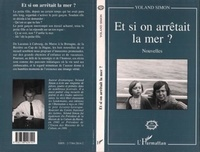 Simon Yoland - Et si l'on arretait la mer ?.