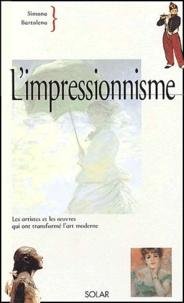Simona Bartolena - L'impressionnisme - Les artistes et les oeuvres qui ont transformé l'art moderne.