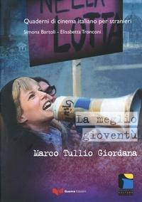 Simona Bartoli et Elisabetta Tronconi - La meglio gioventù, Marco Tullio Giordana.