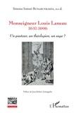 Simona Bunarunraksa - Monseigneur Louis Laneau - 1637-1696 - Un pasteur, un théologien, un sage ?.