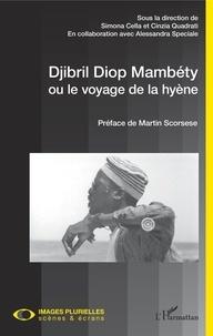 Simona Cella et Cinzia Quadrati - Djibril Diop Mambéty ou le voyage de la hyène.