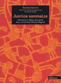 Simona Cerutti - Justice sommaire - Pratiques et idéaux de justice dans une société d'Ancien Régime (Turin, XVIIIe siècle).
