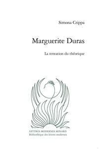 Simona Crippa - Marguerite Duras - La tentation du théorique.