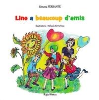 Simona Ferrante - Lino a beaucoup d'amis.