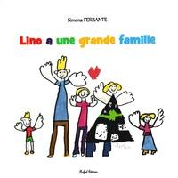Simona Ferrante et Stéphane Liétard - Lino a une grande famille.