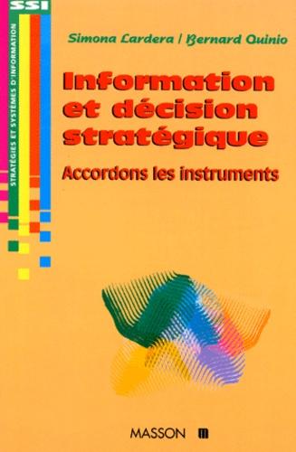 INFORMATION ET DECISION STRATEGIQUE. Accordons les instruments