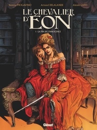 Simona Mogavino et Arnaud Delalande - Le chevalier d'Eon Tome 1 : La fin de l'innocence.