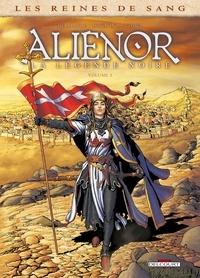 Simona Mogavino et Arnaud Delalande - Les reines de sang  : Aliénor, la légende noire - Tome 3.