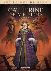 Simona Mogavino et Arnaud Delalande - Les Reines de sang - Catherine de Médicis, la Reine maudite T02.