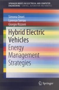 Simona Onori et Lorenzo Serrao - Hybrid Electric Vehicles - Energy Management Strategies.