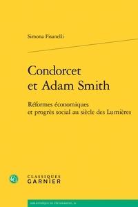 Condorcet et Adam Smith - Réformes économiques et progrès social au siècle des Lumières.pdf