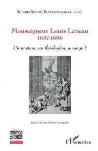 Simona Somsri Bunarunraksa - Monseigneur Louis Laneau (1637-1696) - Un pasteur, un théologien, un sage ?.