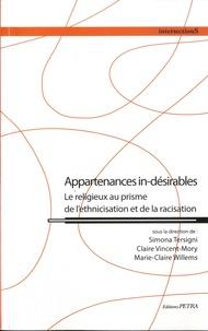 Simona Tersigni et Claire Vincent-Mory - Appartenances in-désirables - Le religieux au prisme de l'ethnicisation et de la racisation.