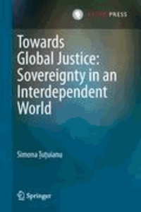 Simona Tutuianu - Towards Global Justice: Sovereignty in an Interdependent World.