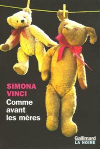 Simona Vinci - Comme avant les mères.