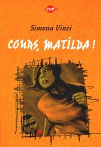 Simona Vinci - Cours, Matilda !.