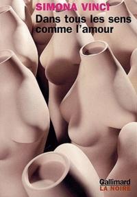 Simona Vinci - Dans tous les sens comme l'amour.