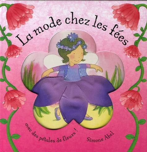 Simone Abel - La mode chez les fées.