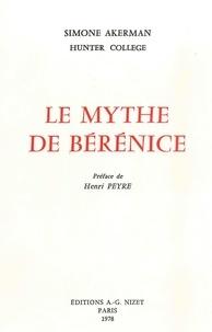 Simone Akerman et Henri Peyre - Le Mythe de Bérénice.