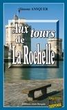 Simone Ansquer - Aux tours de La Rochelle - Enquête franco-mexicaine.