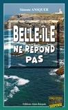 Simone Ansquer - Belle-Île ne répond pas - Polar breton.