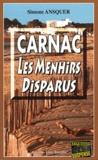 Simone Ansquer - Carnac, les menhirs disparus.