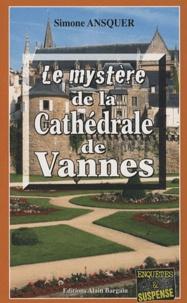 Simone Ansquer - Le mystère de la Cathédrale de Vannes.