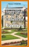 Simone Ansquer - Le mystère de la Cathédrale de Vannes - Un polar breton.