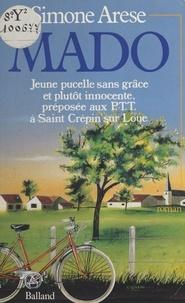 Simone Arèse - Mado - Jeune pucelle sans grâce et plutôt innocente, préposée aux P. T. T. à Saint-Crépin-sur-Loue.