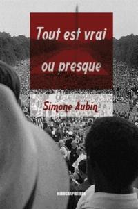 Simone Aubin - Tout est vrai ou presque.