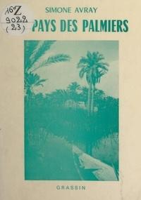 Simone Avray - Au pays des palmiers.