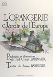 Simone Babinger et Paul Claude Babinger - L'orangerie - Jardin de l'Europe.