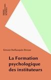 Simone Baillauquès - La Formation psychologique des instituteurs.